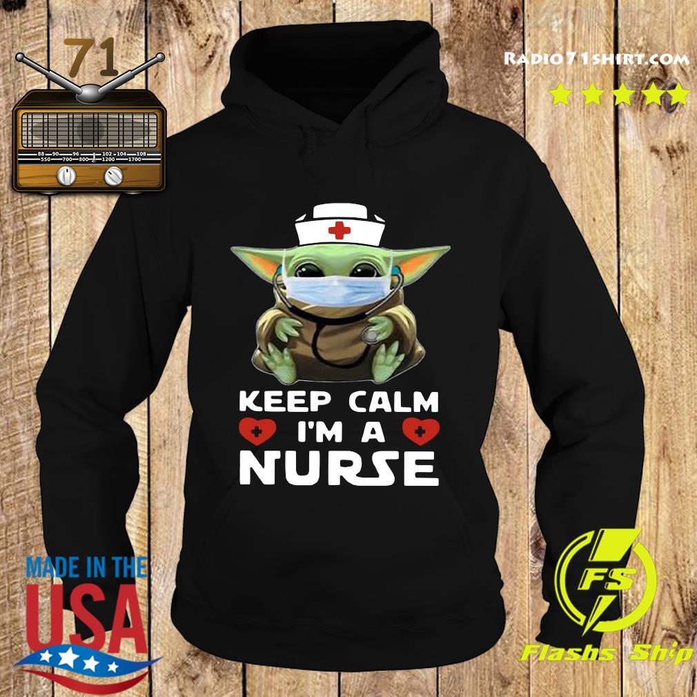 Baby Yoda Mask Keep Calm I'm A Nurse Shirt Hoodie