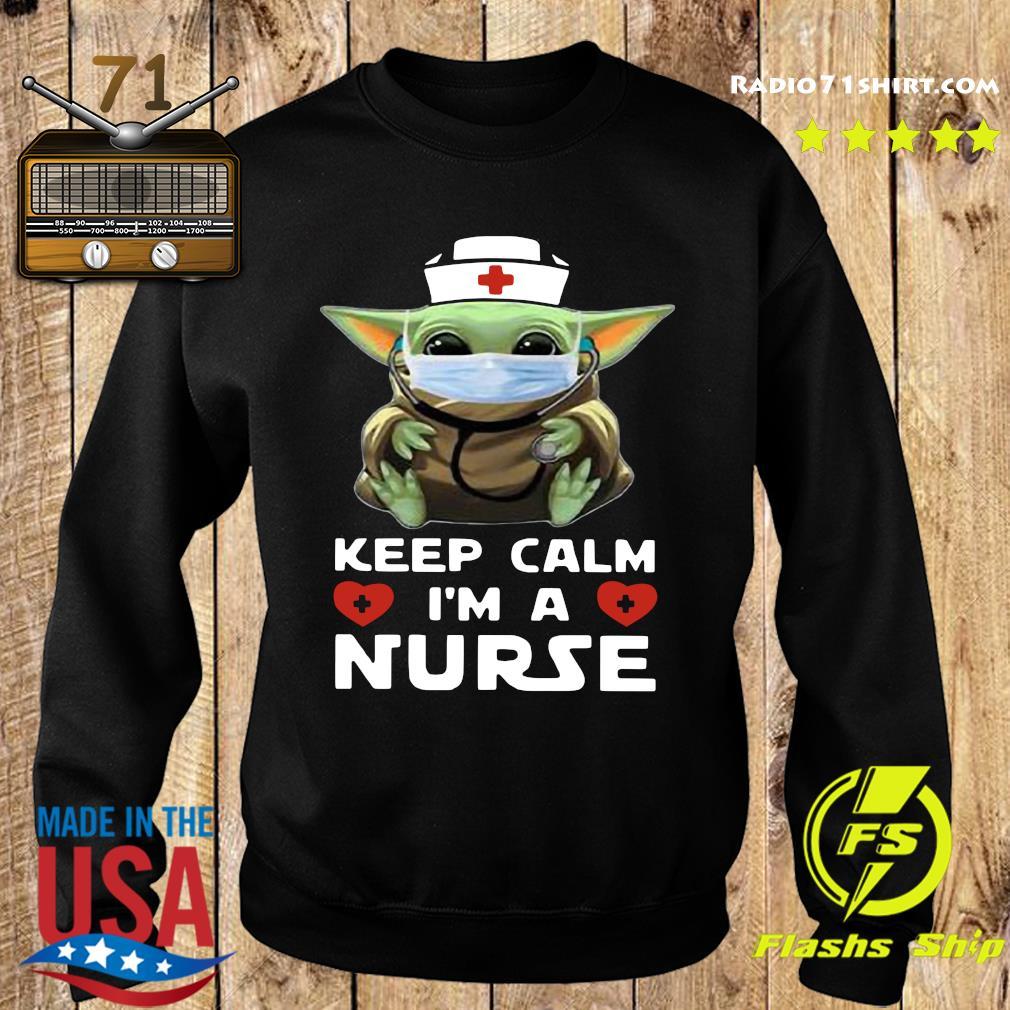 Baby Yoda Mask Keep Calm I'm A Nurse Shirt Sweater