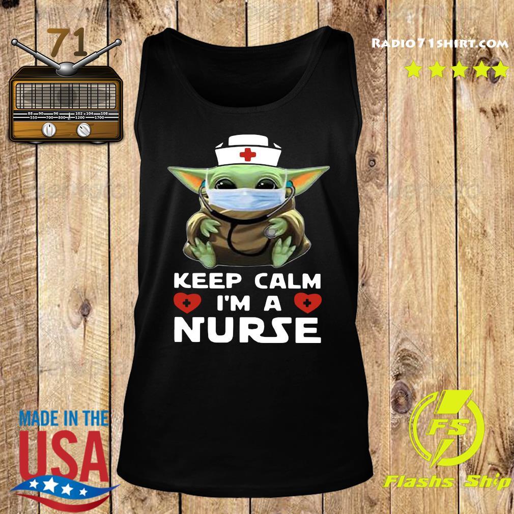 Baby Yoda Mask Keep Calm I'm A Nurse Shirt Tank top