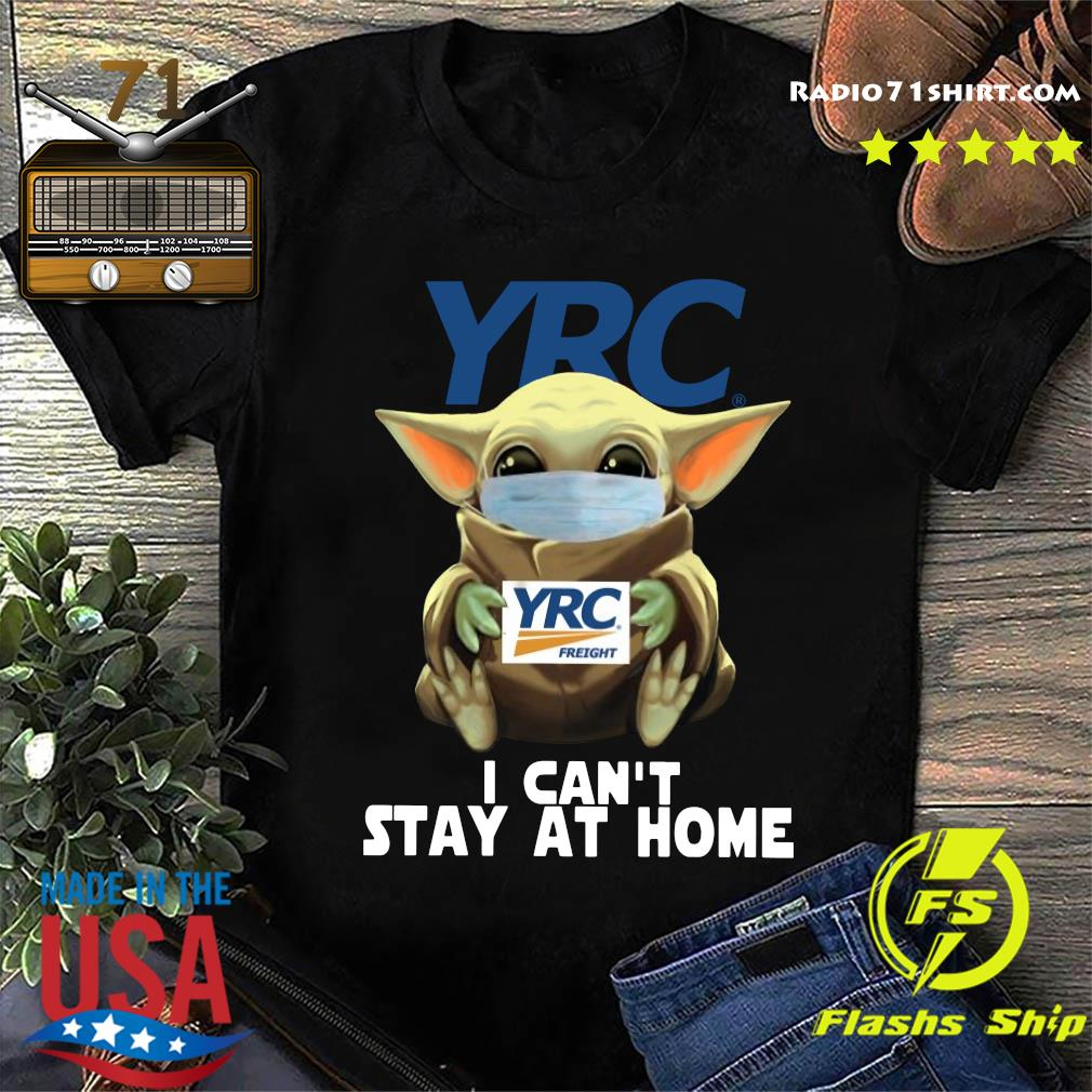 Baby Yoda Mask YRC Freight I Can't Stay At Home Shirt