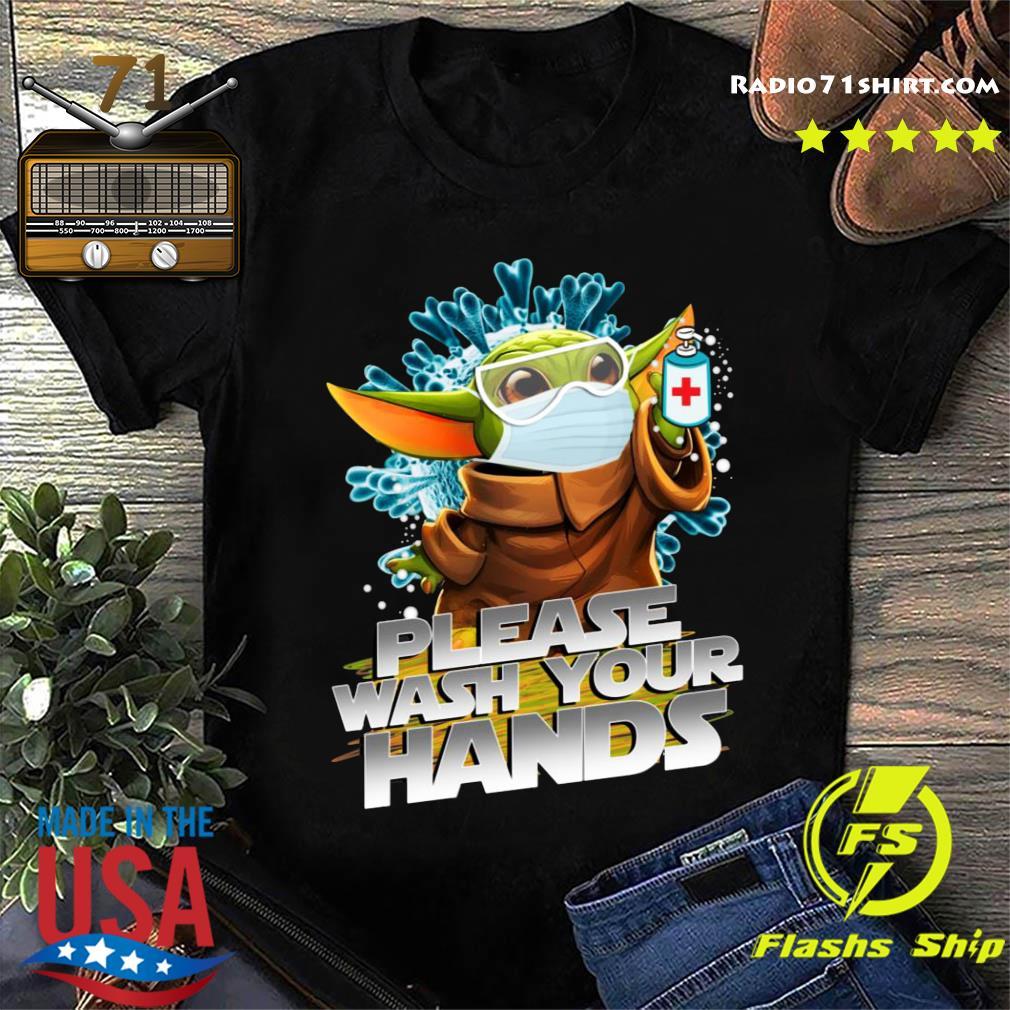 Baby Yoda Please Wash Your Hands Shirt