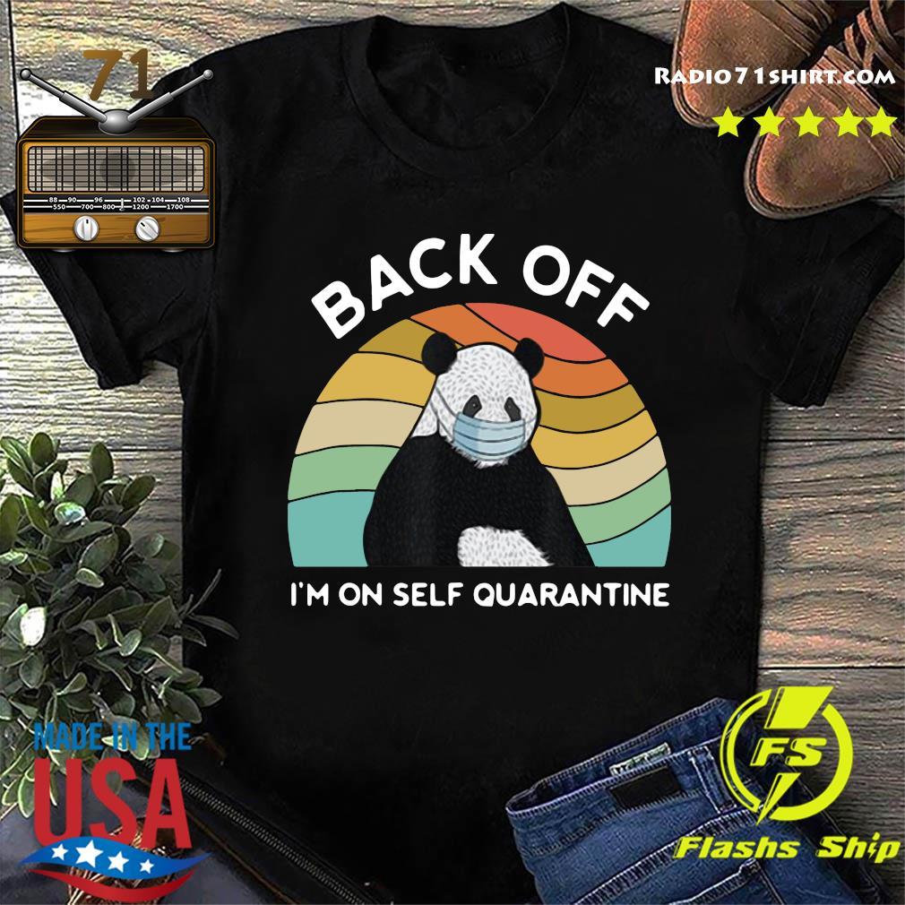 Back Off I'm On Self Quarantine Shirt