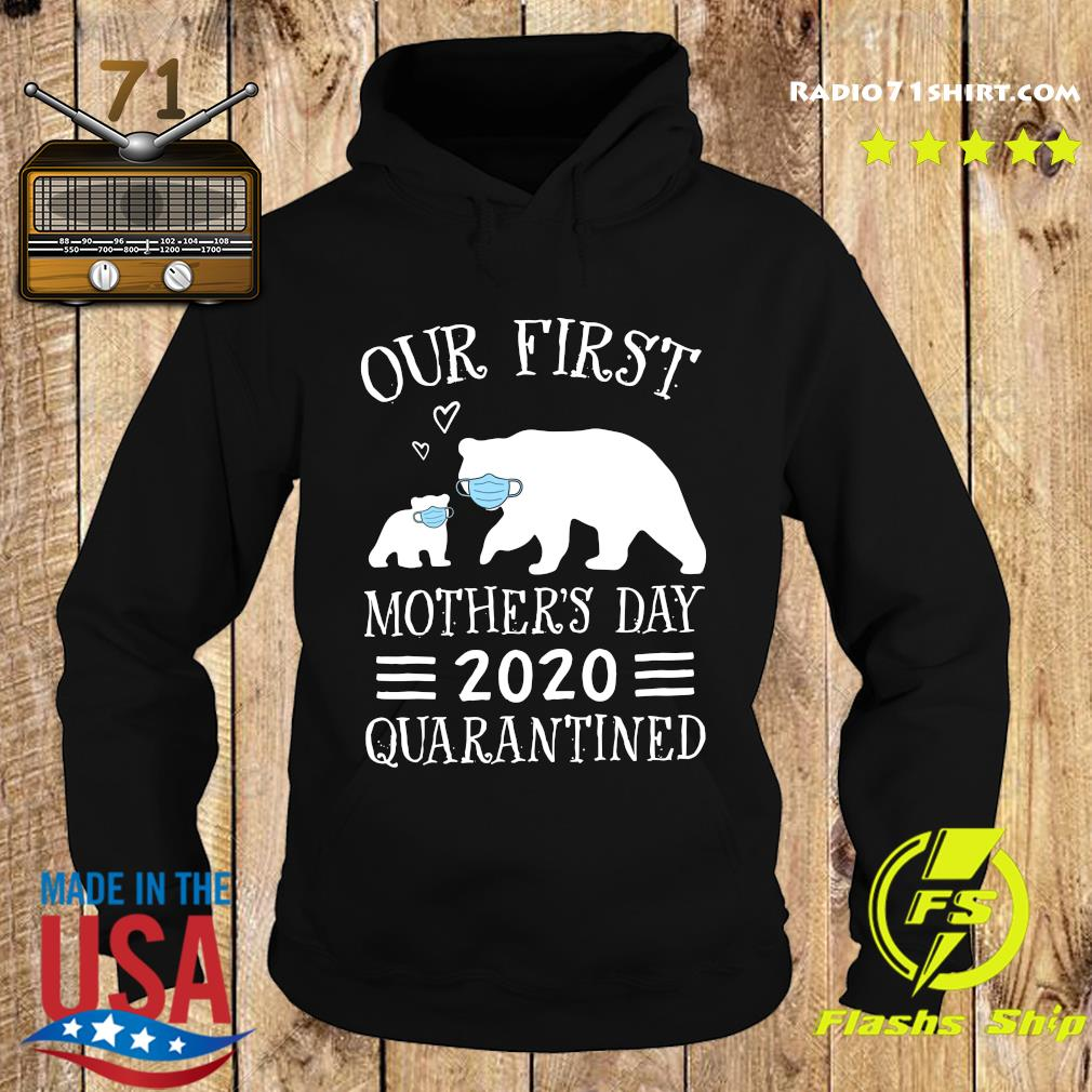 Bear Our First Mother's Day 2020 Quarantined Shirt Hoodie