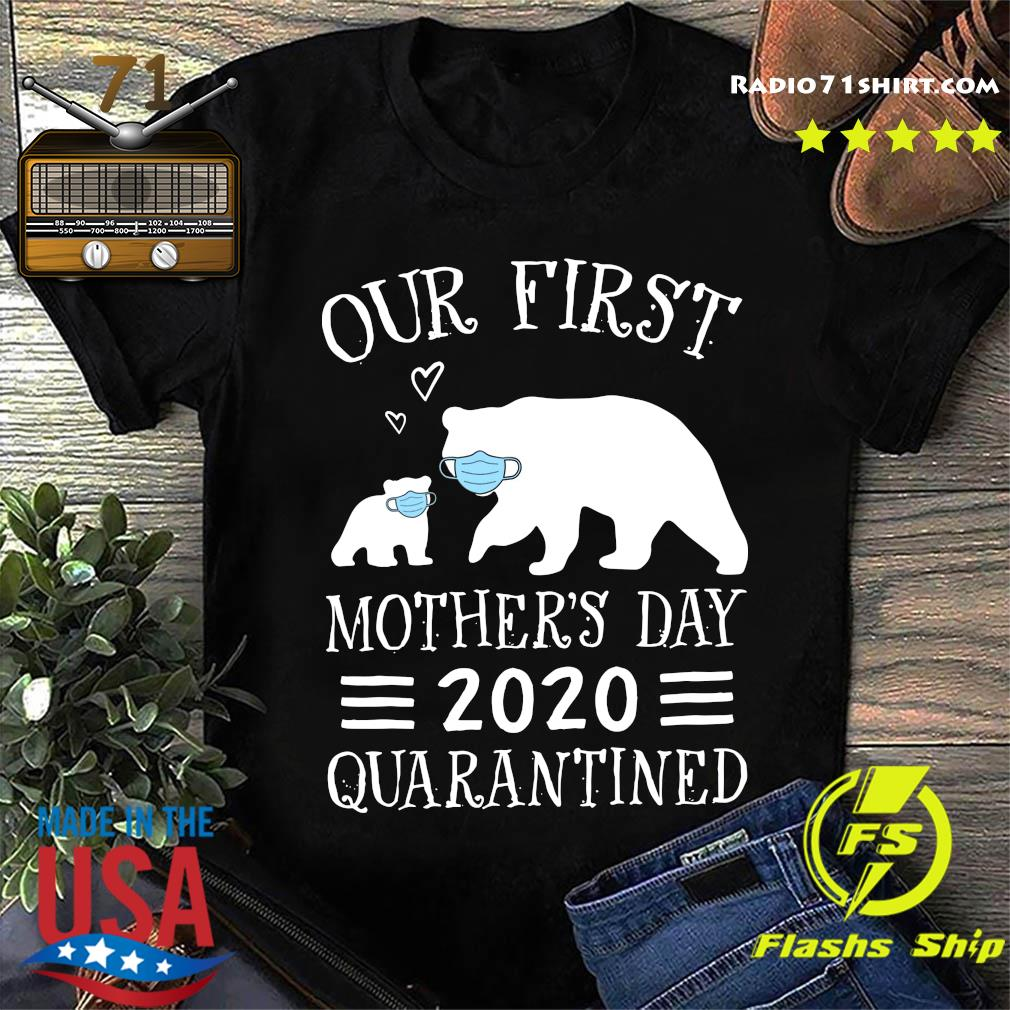 Bear Our First Mother's Day 2020 Quarantined Shirt