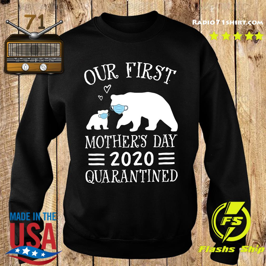 Bear Our First Mother's Day 2020 Quarantined Shirt Sweater