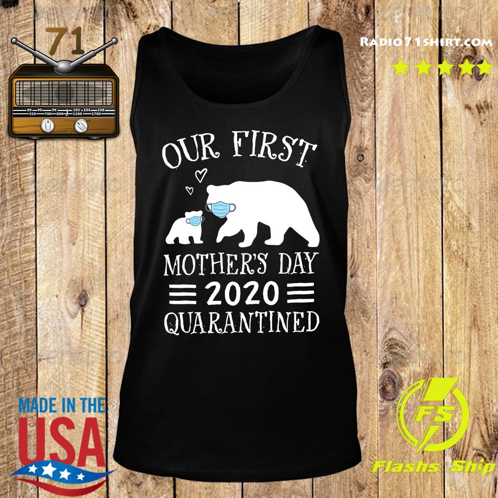 Bear Our First Mother's Day 2020 Quarantined Shirt Tank top