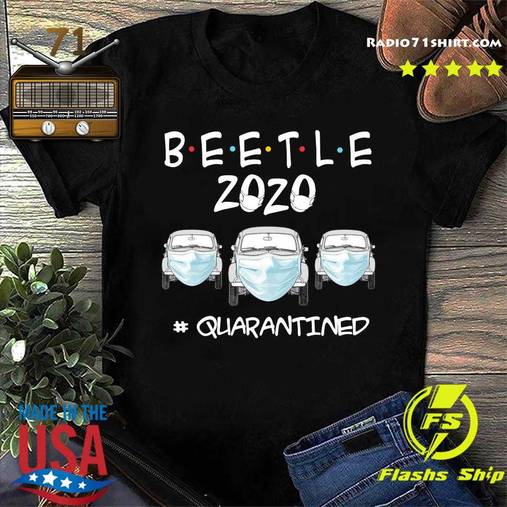 Beetle 2020 Cars Mask Quarantined Shirt
