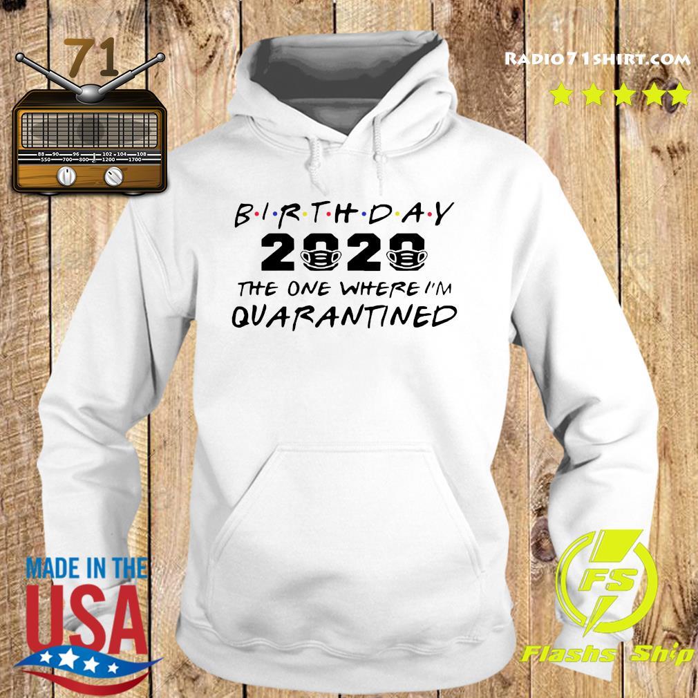 Birthday 2020 The One Where I'm Quarantined Shirt Hoodie