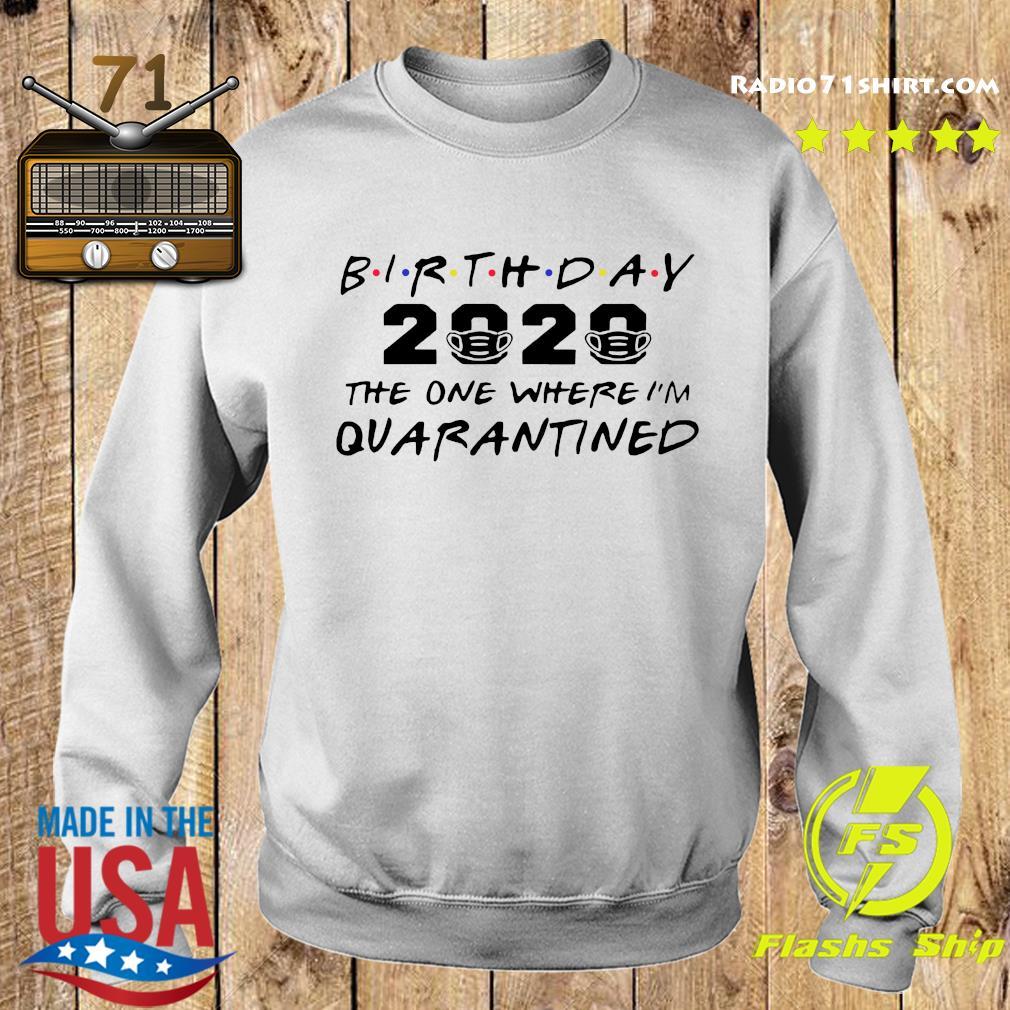 Birthday 2020 The One Where I'm Quarantined Shirt Sweater
