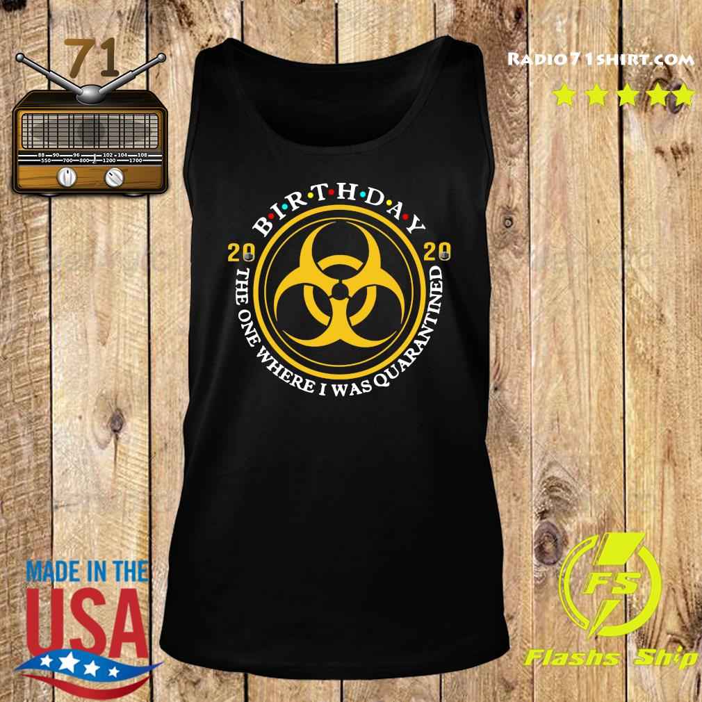Birthday 2020 The One Where I Was Quarantined Shirt Tank top