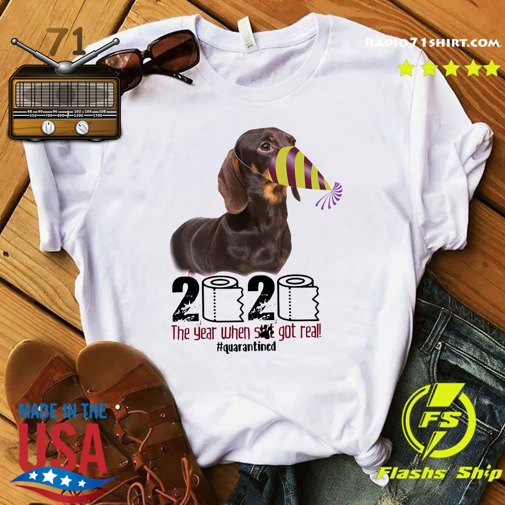 Birthday Hound Dog 2020 The Year When Shit Got Real Quarantined Shirt