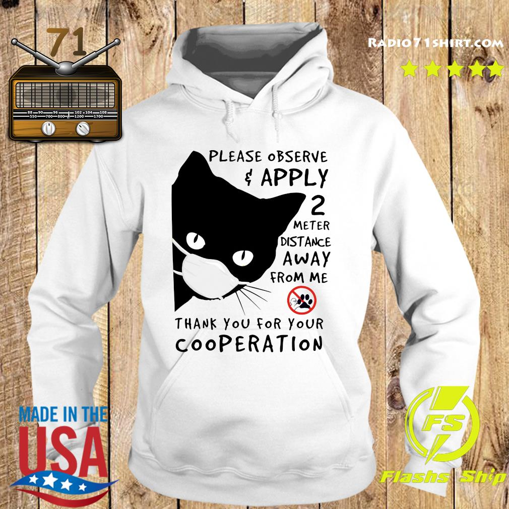 Black Cat Please Observe Apply 2 Meter Distance Away From Me Thank You For Your Cooperation Shirt Hoodie