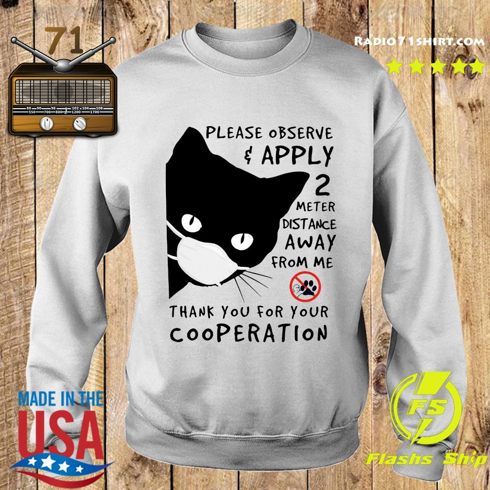 Black Cat Please Observe Apply 2 Meter Distance Away From Me Thank You For Your Cooperation Shirt Sweater