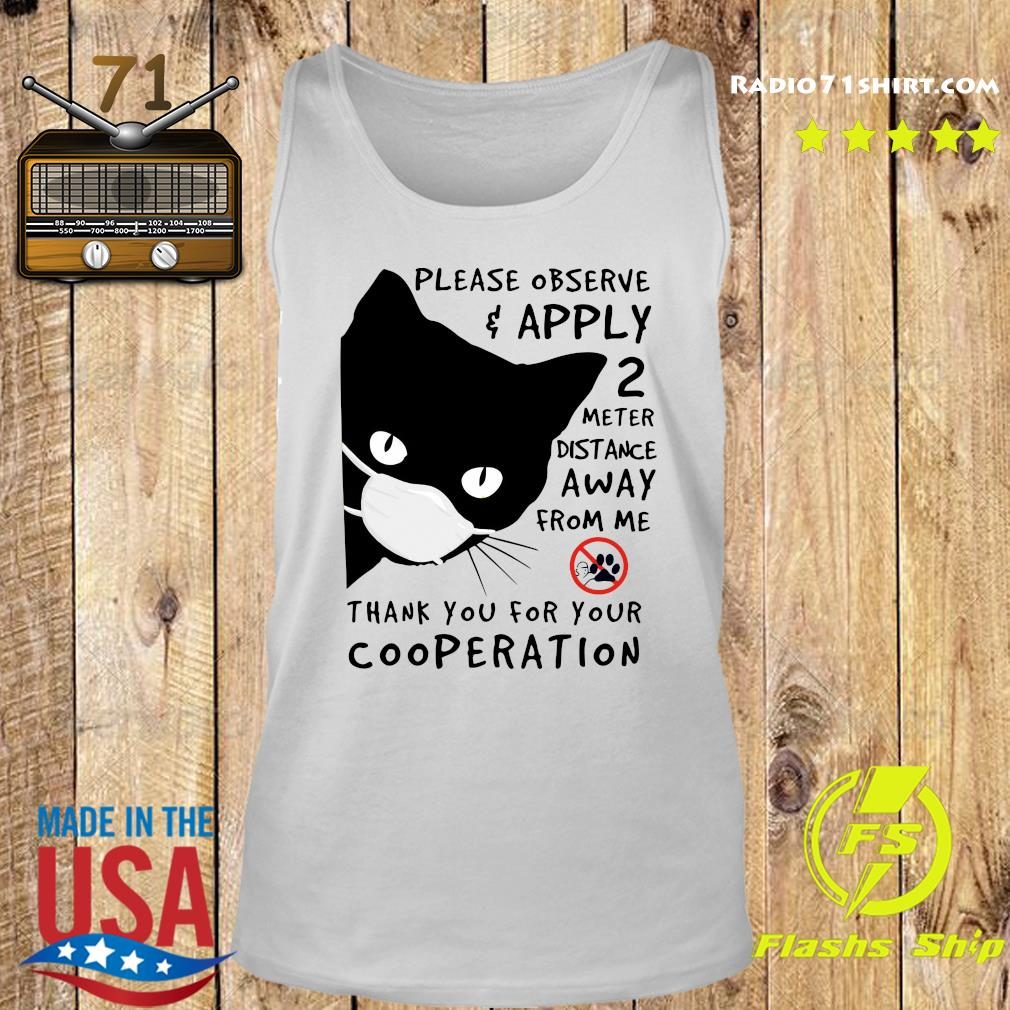 Black Cat Please Observe Apply 2 Meter Distance Away From Me Thank You For Your Cooperation Shirt Tank top