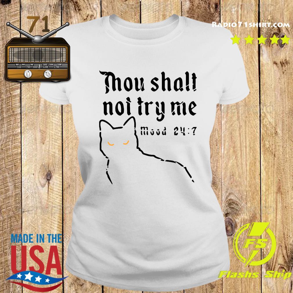 Black Cat Thou Shalt Not Try Me Mood 24 7 Shirt Ladies tee