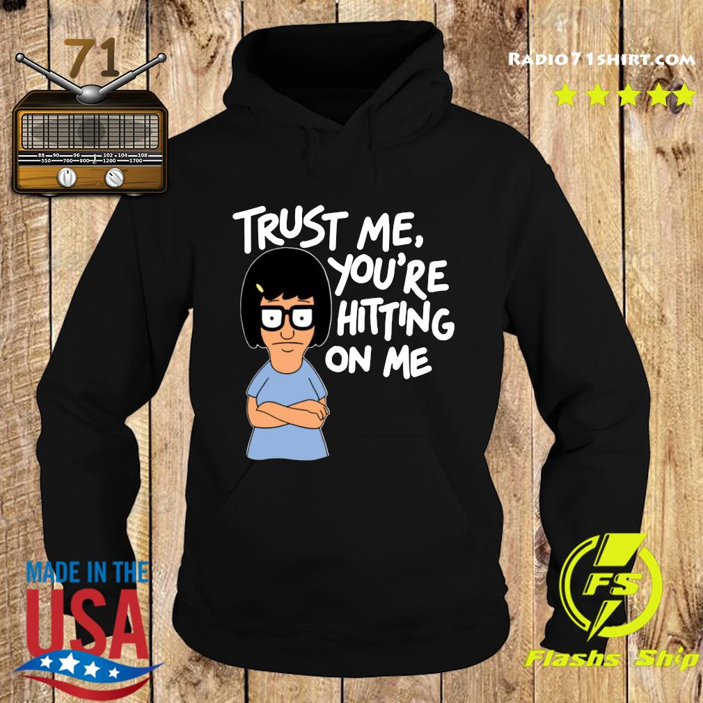 Bob's Burgers Tina Trust Me You're Hitting On Me Shirt Hoodie