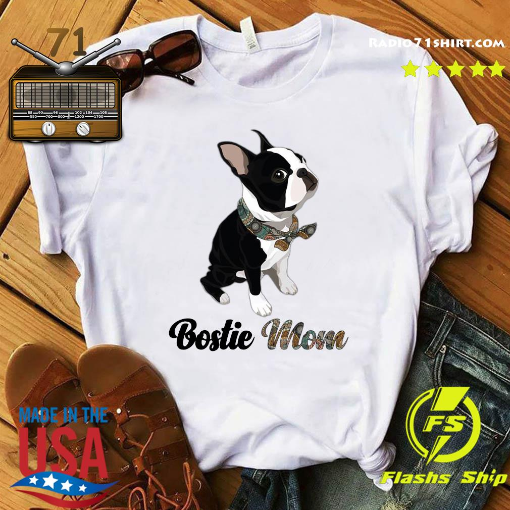 Boston Terrier Bostie Mom Shirt, hoodie
