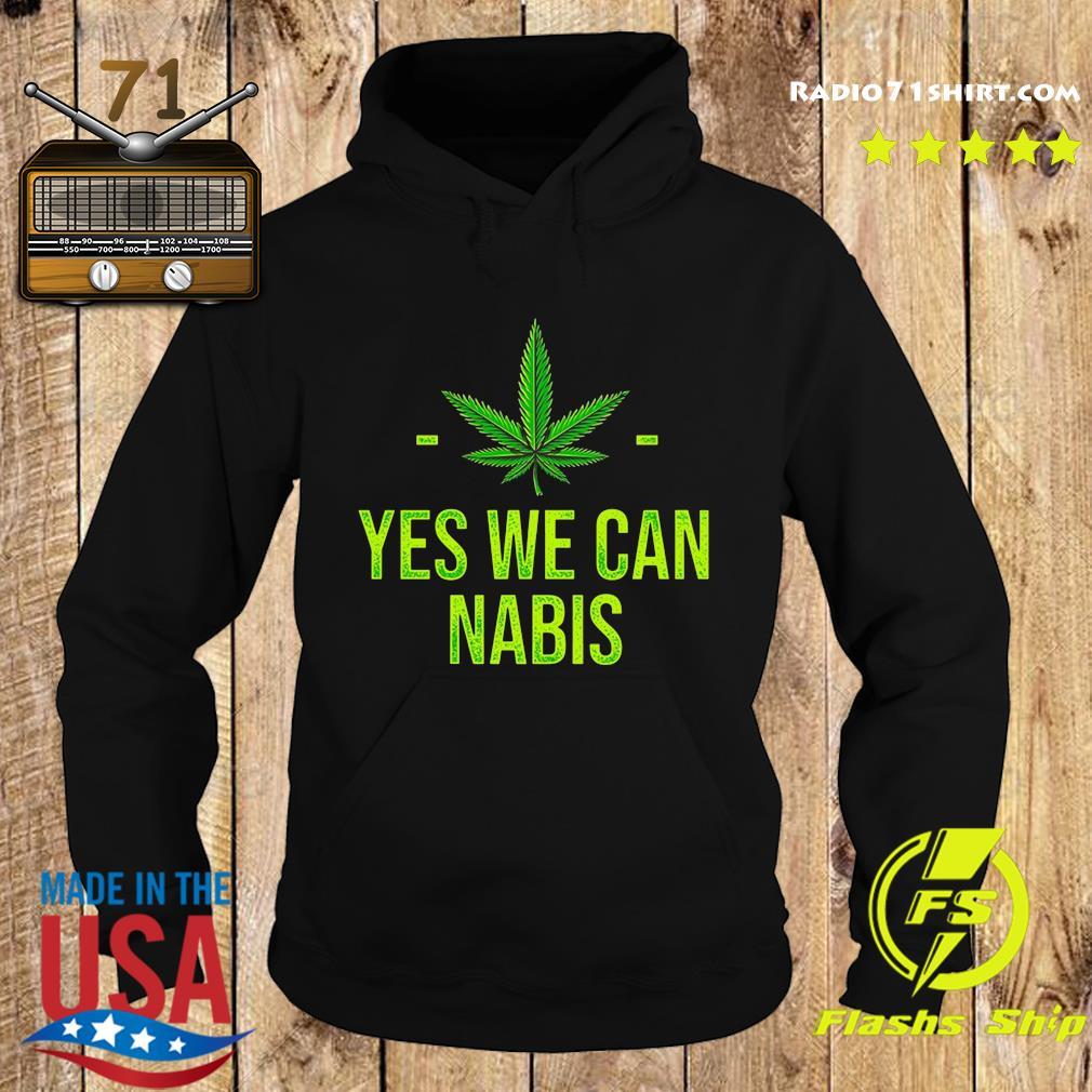 Cannabis Yes We Can Nabis Shirt Hoodie