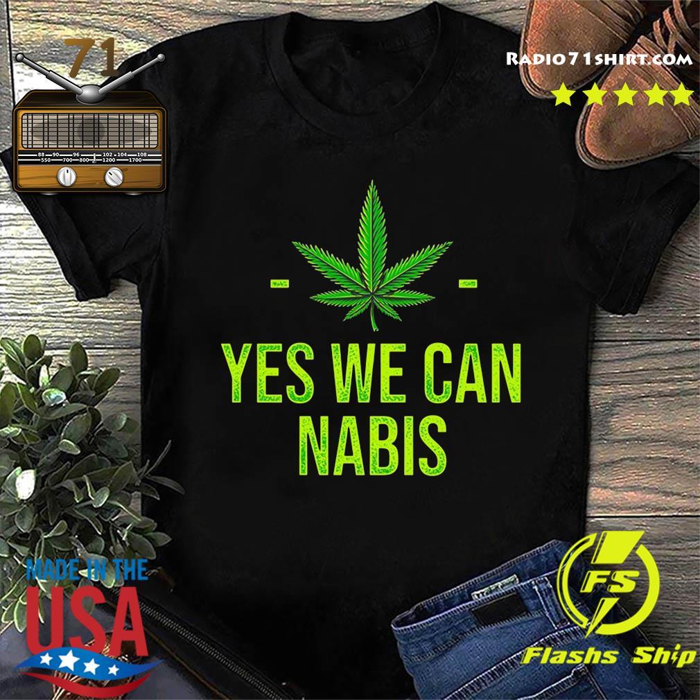 Cannabis Yes We Can Nabis Shirt