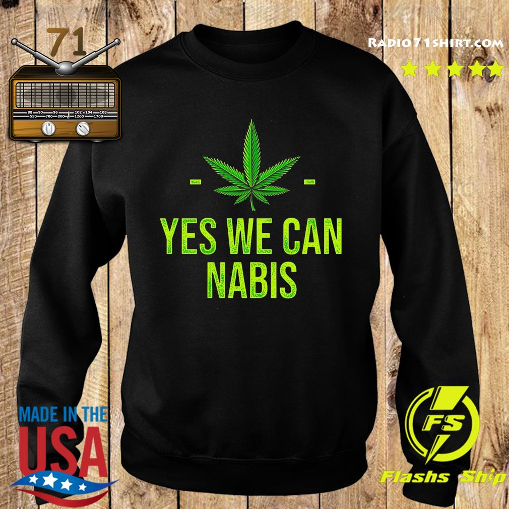 Cannabis Yes We Can Nabis Shirt Sweater