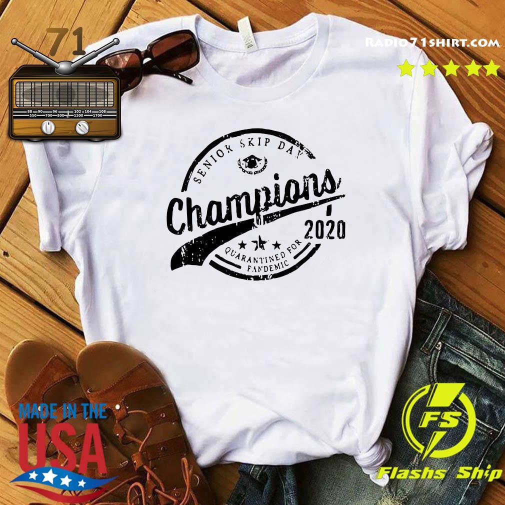 Champions 2020 Senior Skip Day Quarantine For Pandemic Shirt