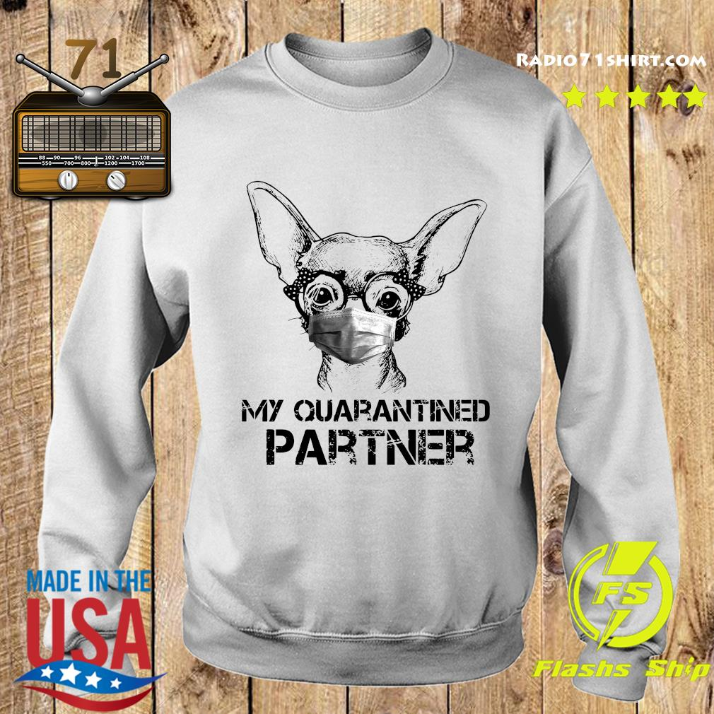 Chihuahua Face Mask My Quarantined Partner Shirt Sweater
