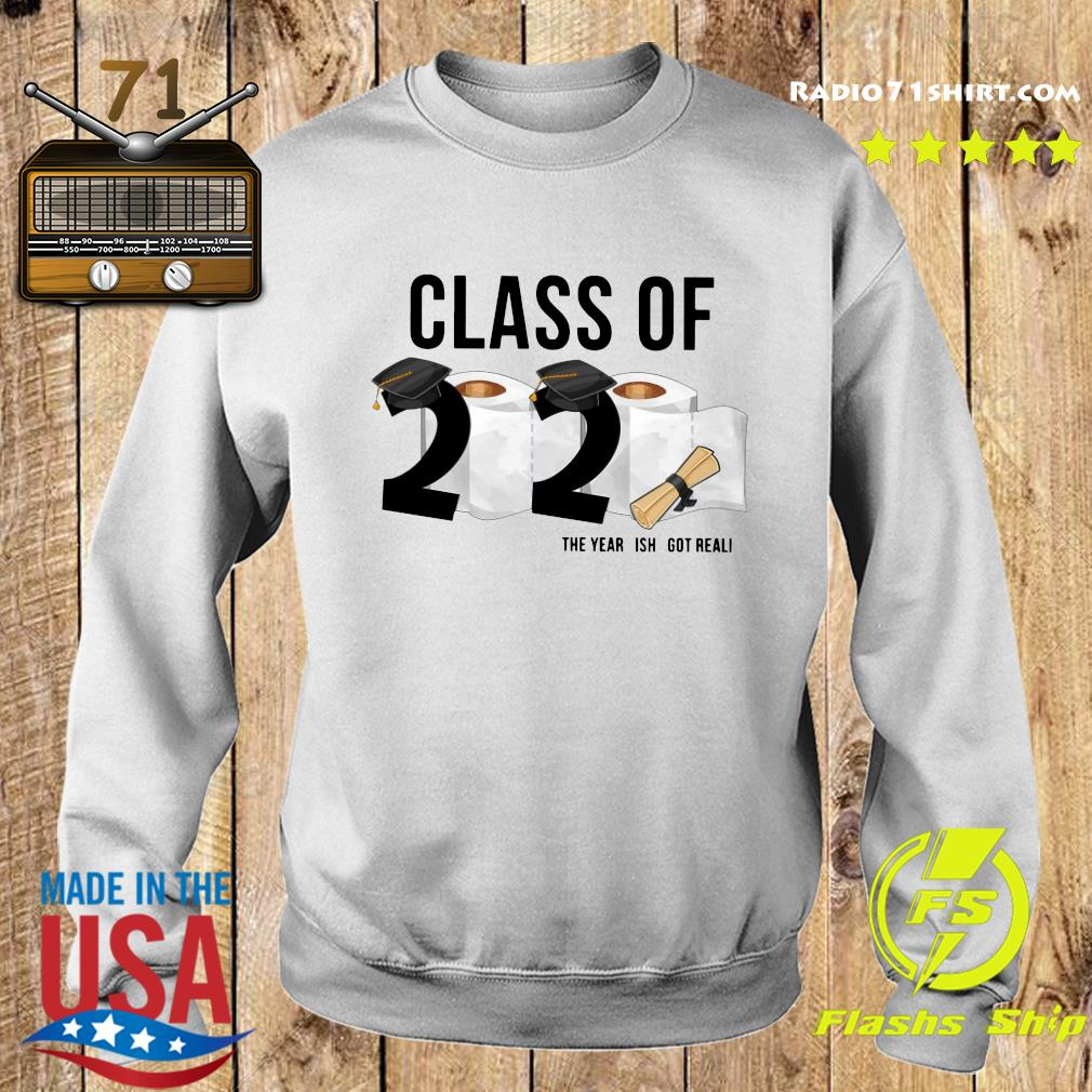 Class Of 2020 Senior The Year Is Got Real Shirt Sweater