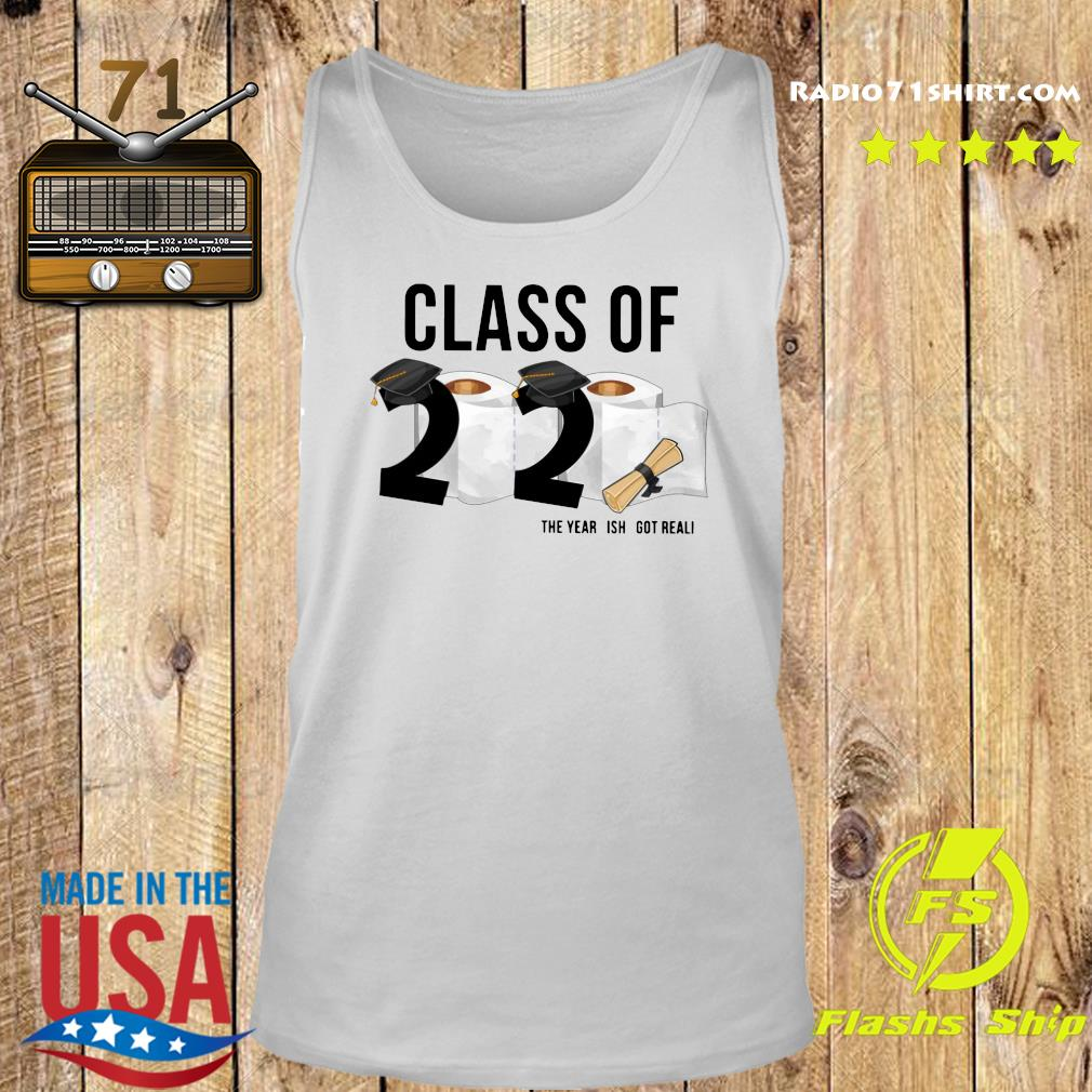 Class Of 2020 Senior The Year Is Got Real Shirt Tank top