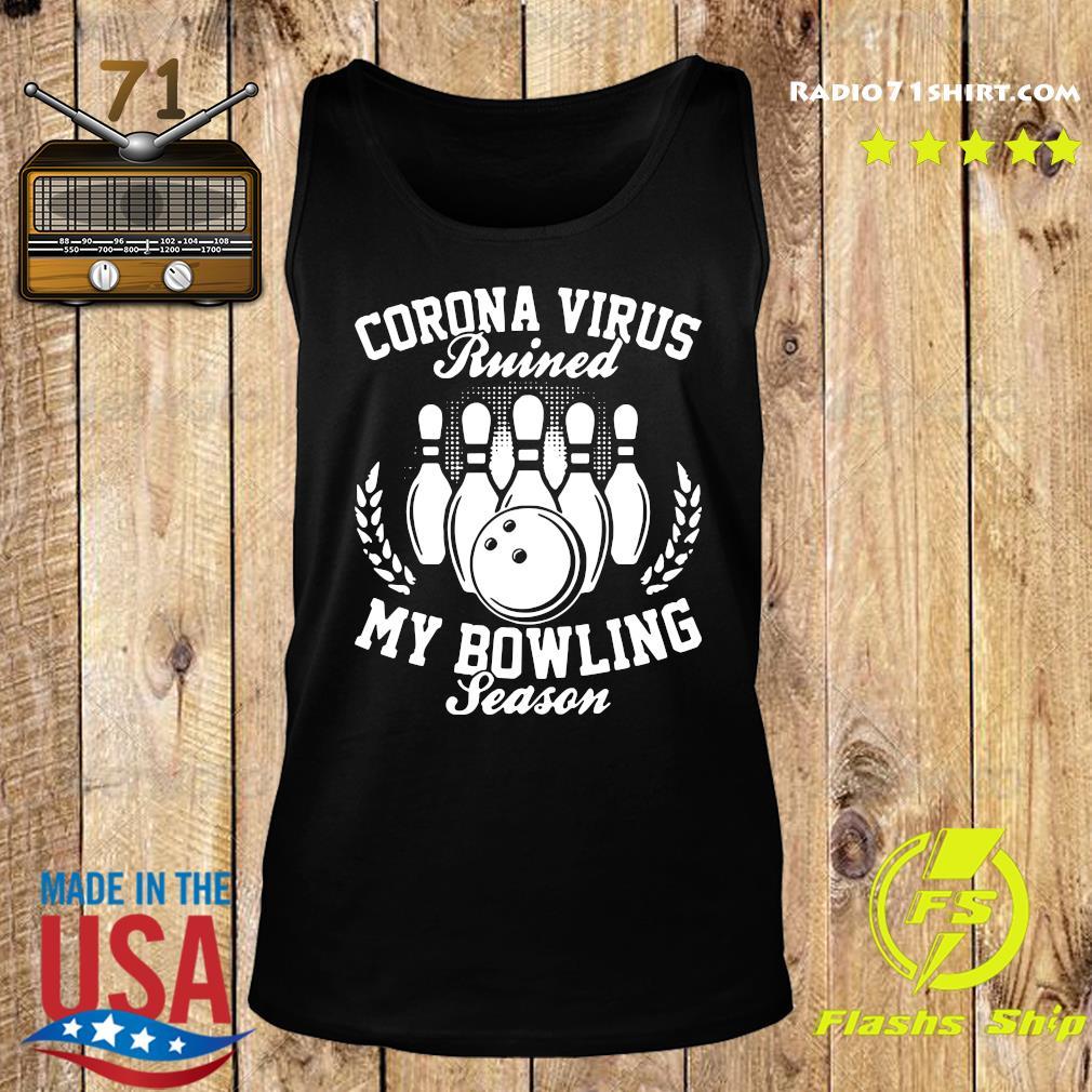 Coronavirus Ruined My Bowling Season Shirt Tank top