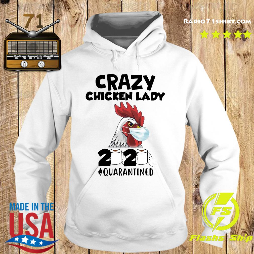Crazy Chicken Lady 2020 Toilet Paper Quarantined Shirt Hoodie