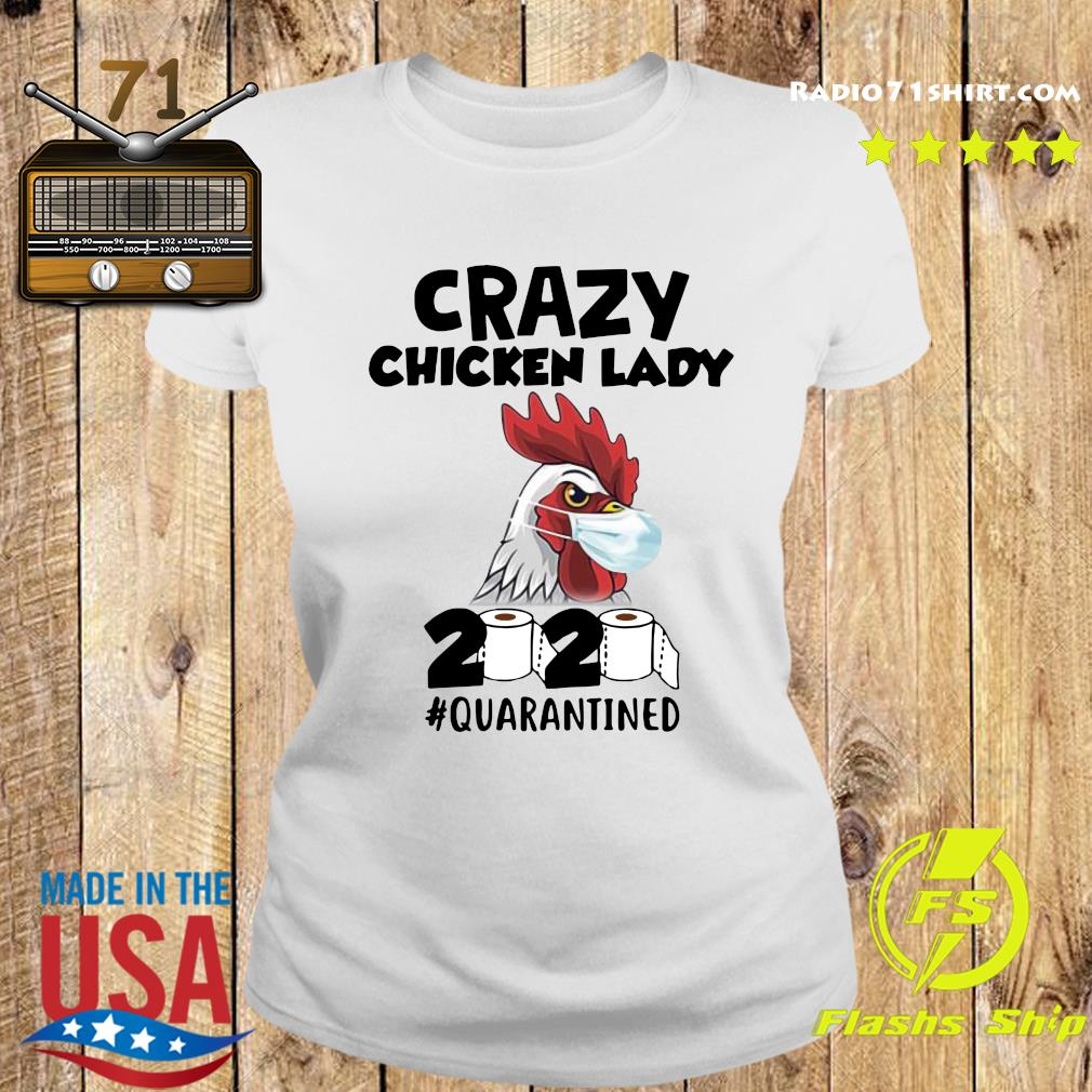Crazy Chicken Lady 2020 Toilet Paper Quarantined Shirt Ladies tee
