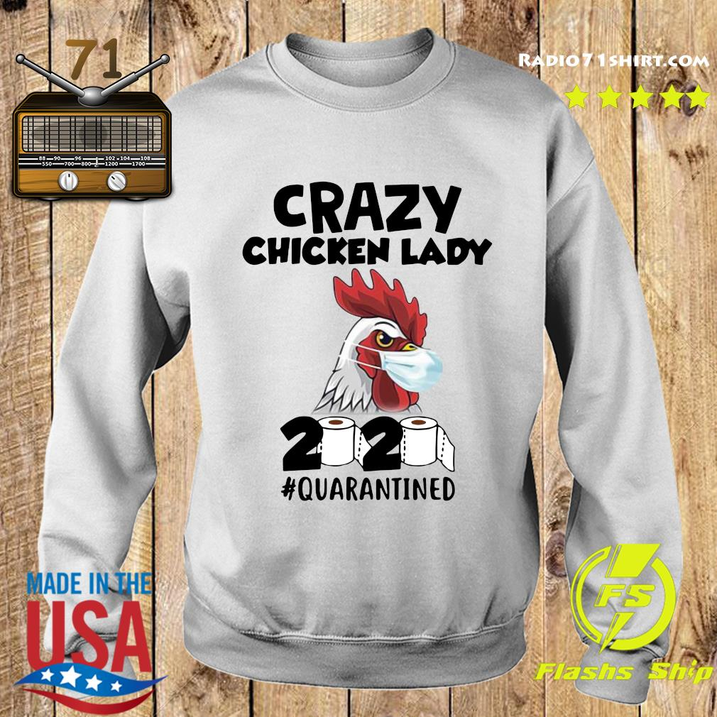 Crazy Chicken Lady 2020 Toilet Paper Quarantined Shirt Sweater