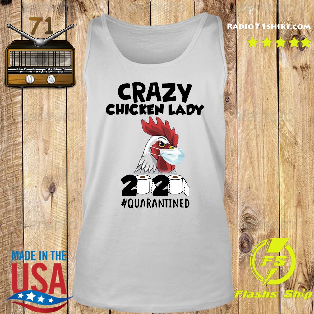 Crazy Chicken Lady 2020 Toilet Paper Quarantined Shirt Tank top