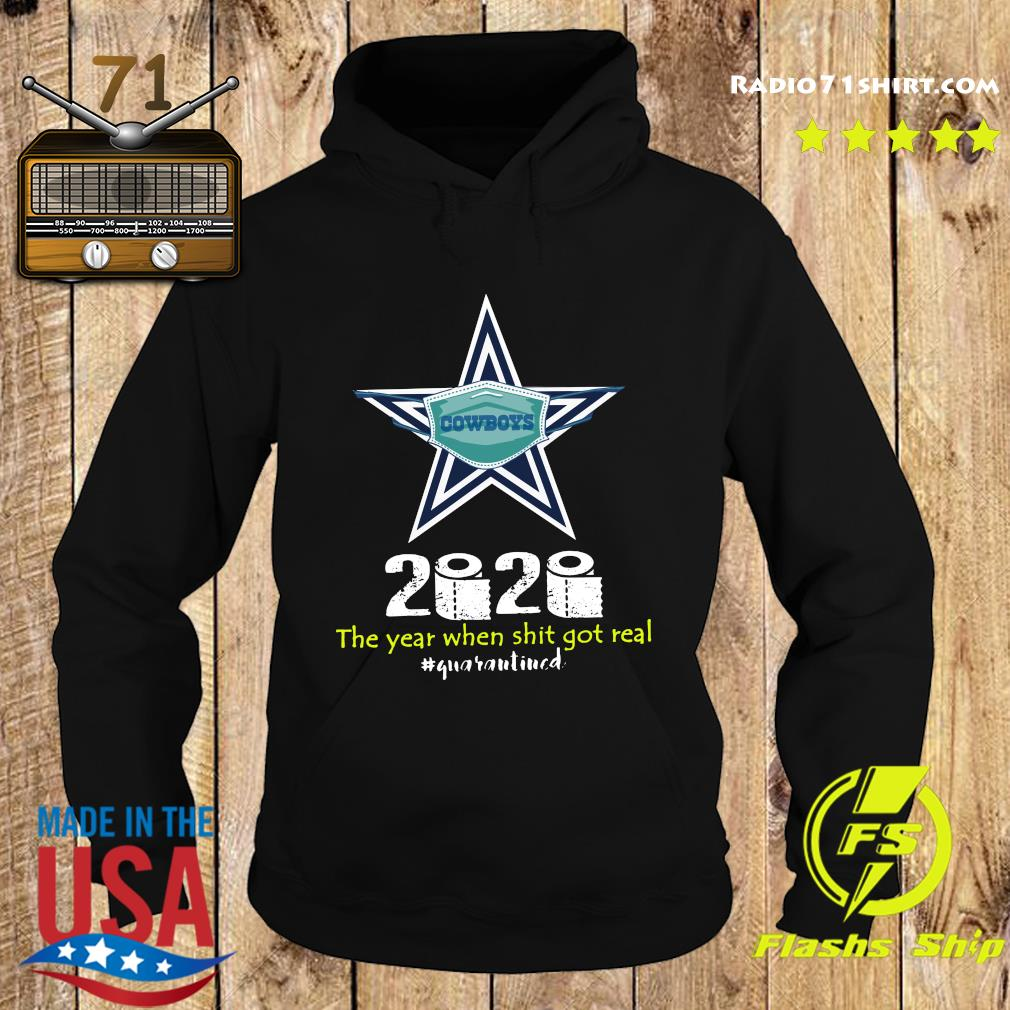 Dallas Cowboys 2020 The Year When Shit Got Real Quaranitned Shirt Hoodie