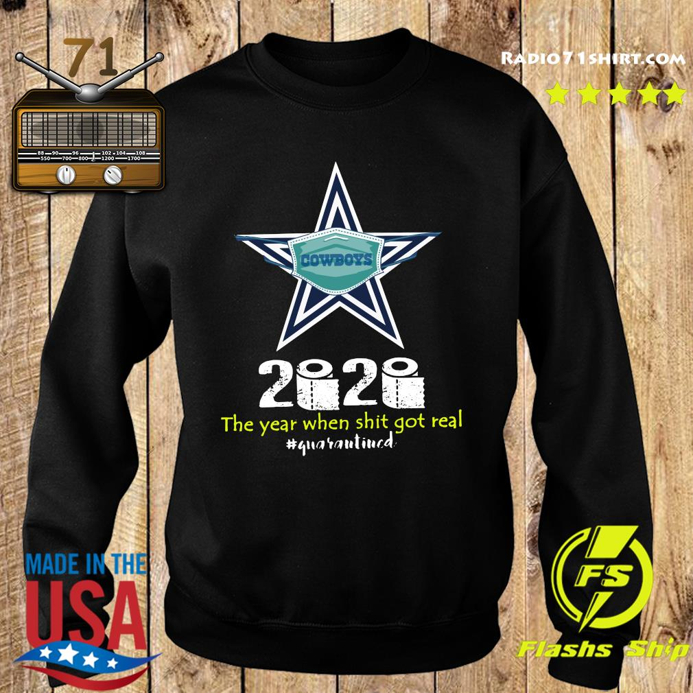Dallas Cowboys 2020 The Year When Shit Got Real Quaranitned Shirt Sweater