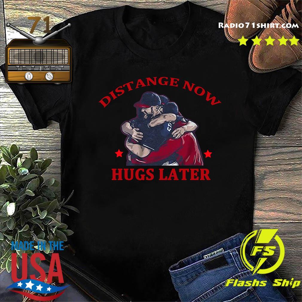 Distance Now Hugs Later Shirt