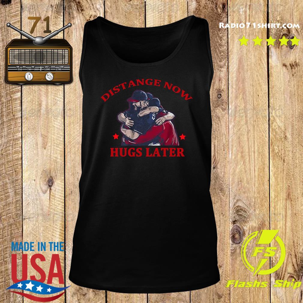 Distance Now Hugs Later Shirt Tank top