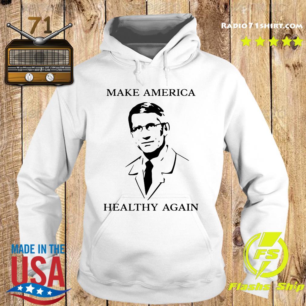 Doctor Fauci Make America Healthy Again Shirt Hoodie
