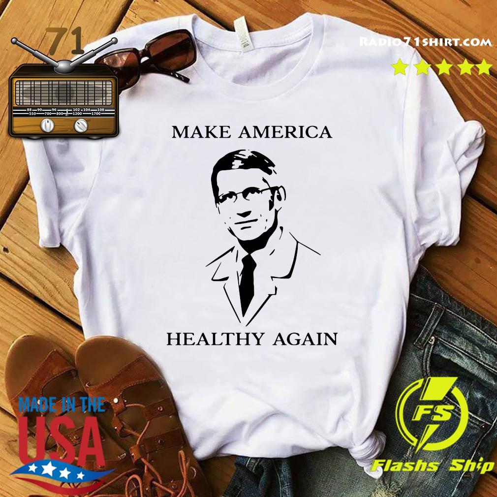Doctor Fauci Make America Healthy Again Shirt