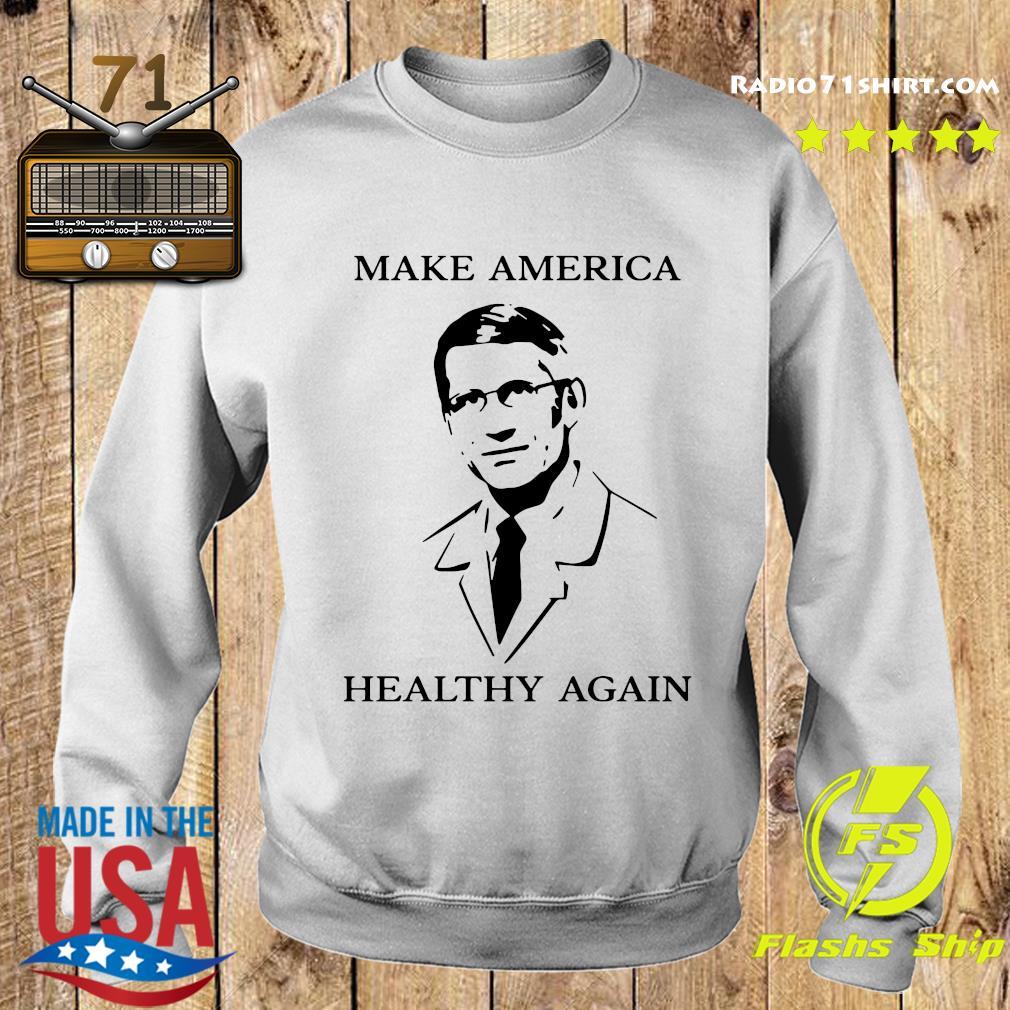 Doctor Fauci Make America Healthy Again Shirt Sweater