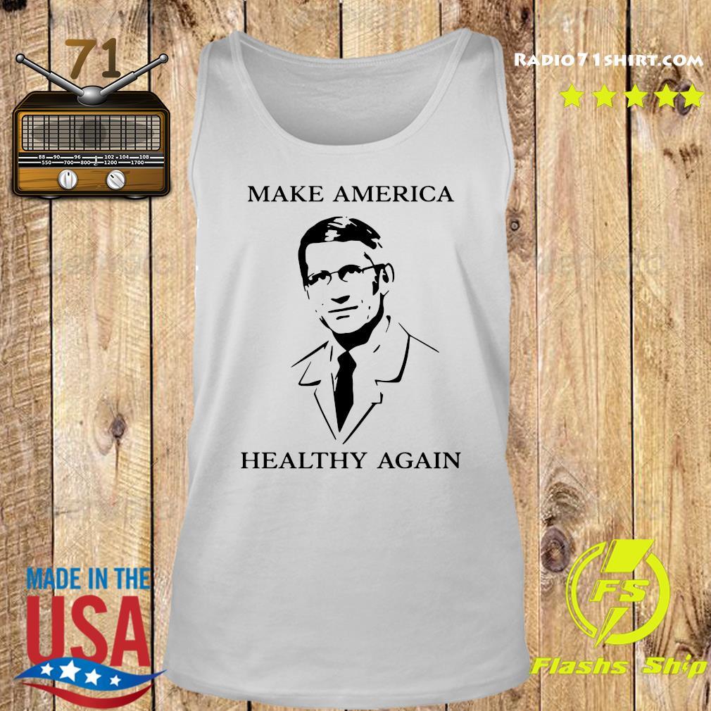 Doctor Fauci Make America Healthy Again Shirt Tank top