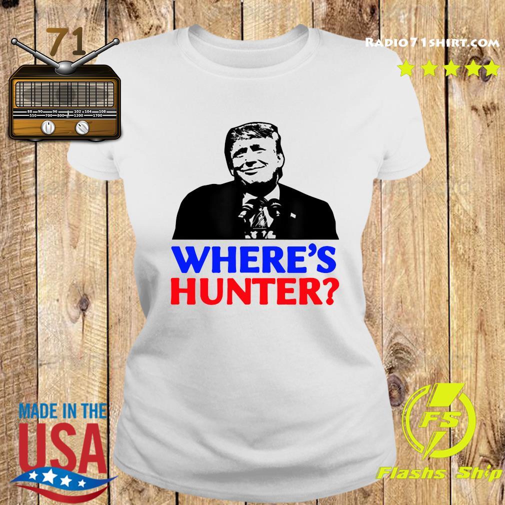 Donald Trump Where_s Hunter Shirt Ladies tee