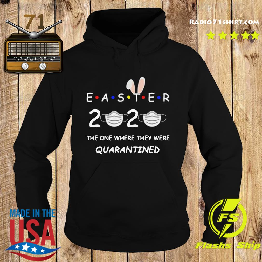 Easter 2020 Kids Tee The One Where They Were Quarantined s Hoodie