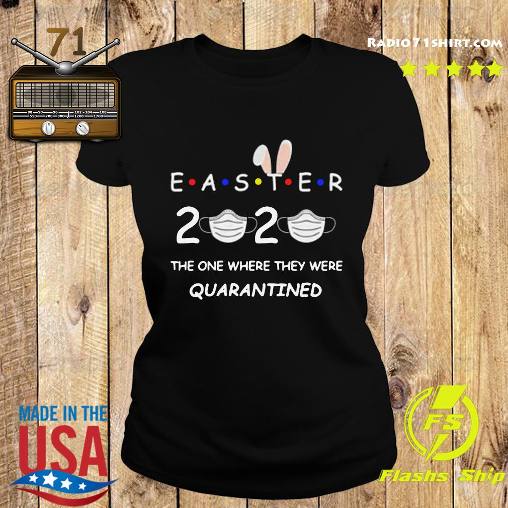 Easter 2020 Kids Tee The One Where They Were Quarantined s Ladies tee