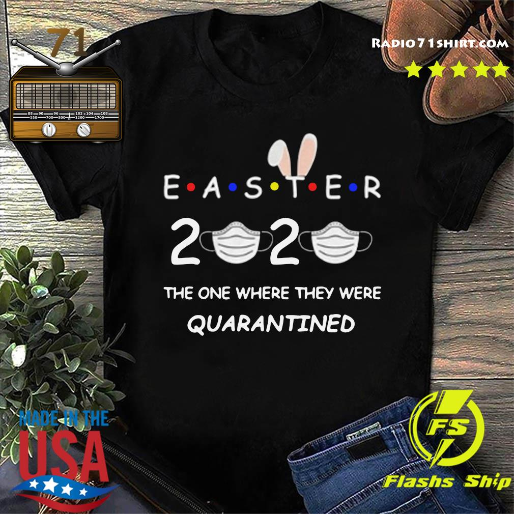 Easter 2020 Kids Tee The One Where They Were Quarantined shirt