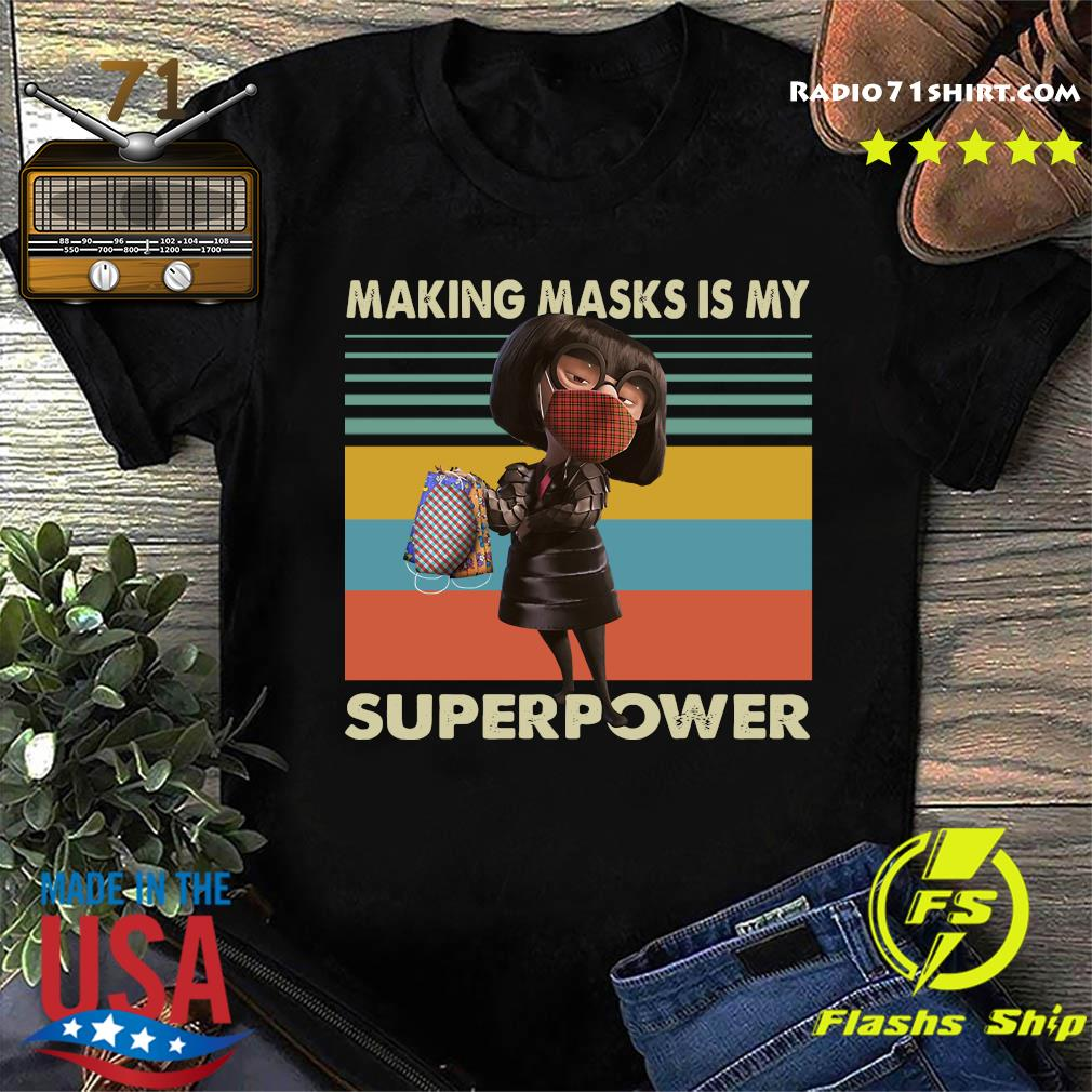 Edna Mode Making Masks Is My Superpower Shirt