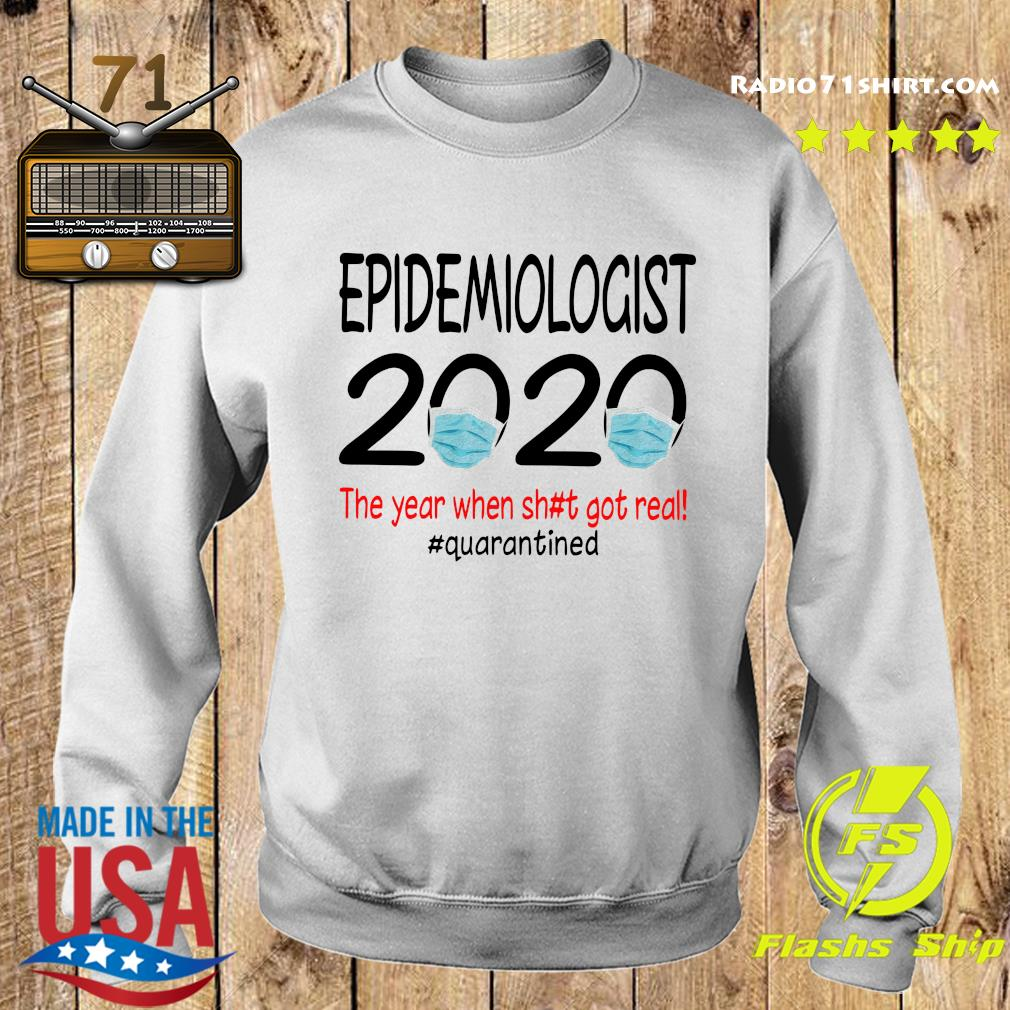 Epidemiologist 2020 The Year When Shit Got Real Quarantined Shirt Sweater