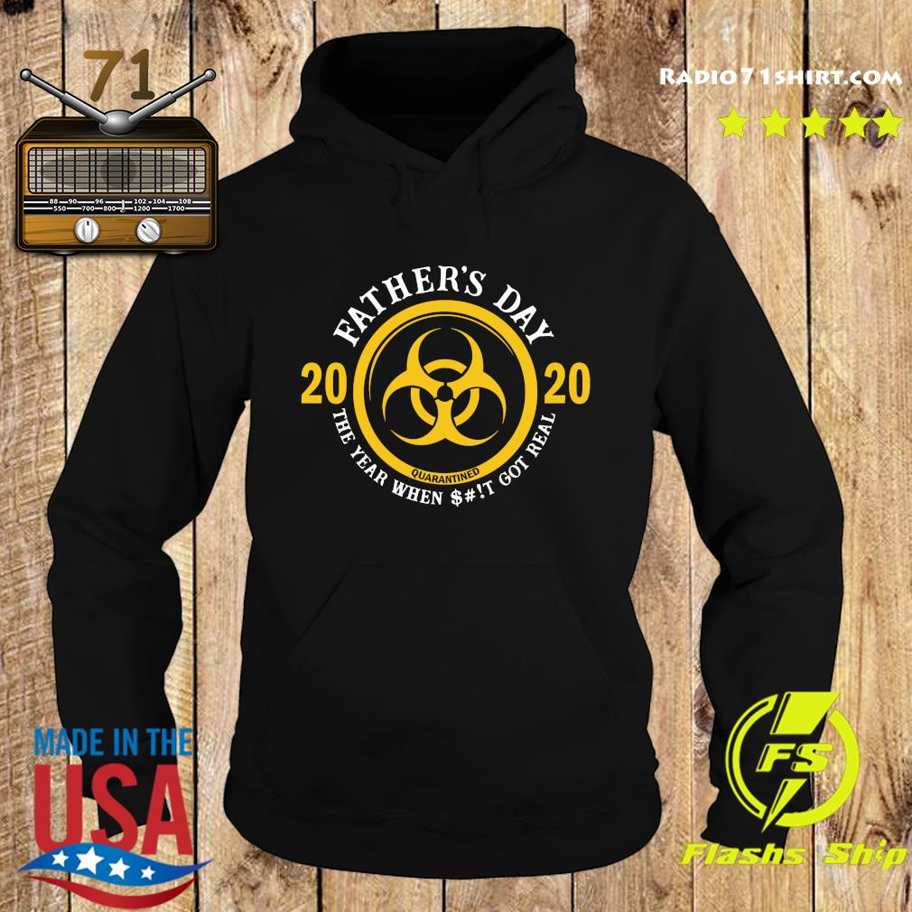 Father's Day 2020 Quarantine The Year When Shit Got Real Quarantine Shirt Hoodie