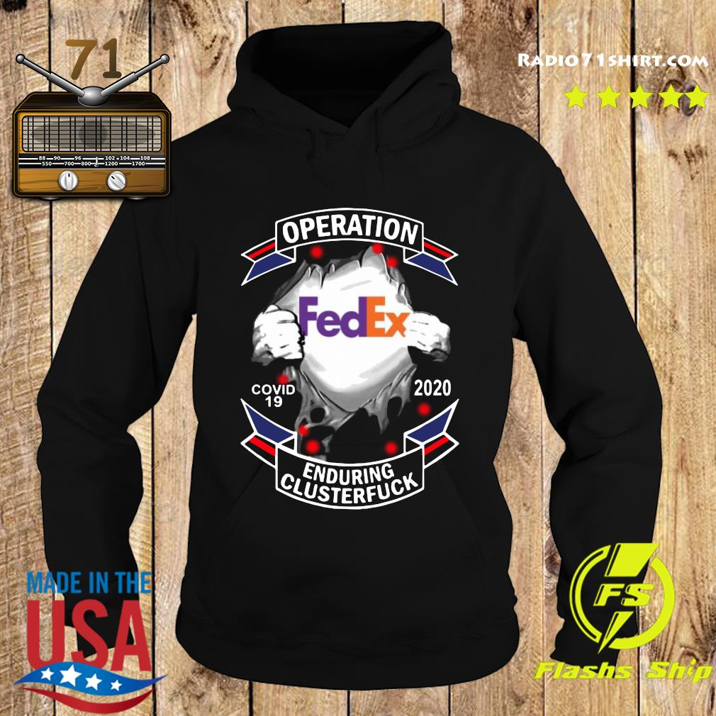 Fedex Operation Covid 19 2020 Enduring Clusterfuck T-Shirt Hoodie