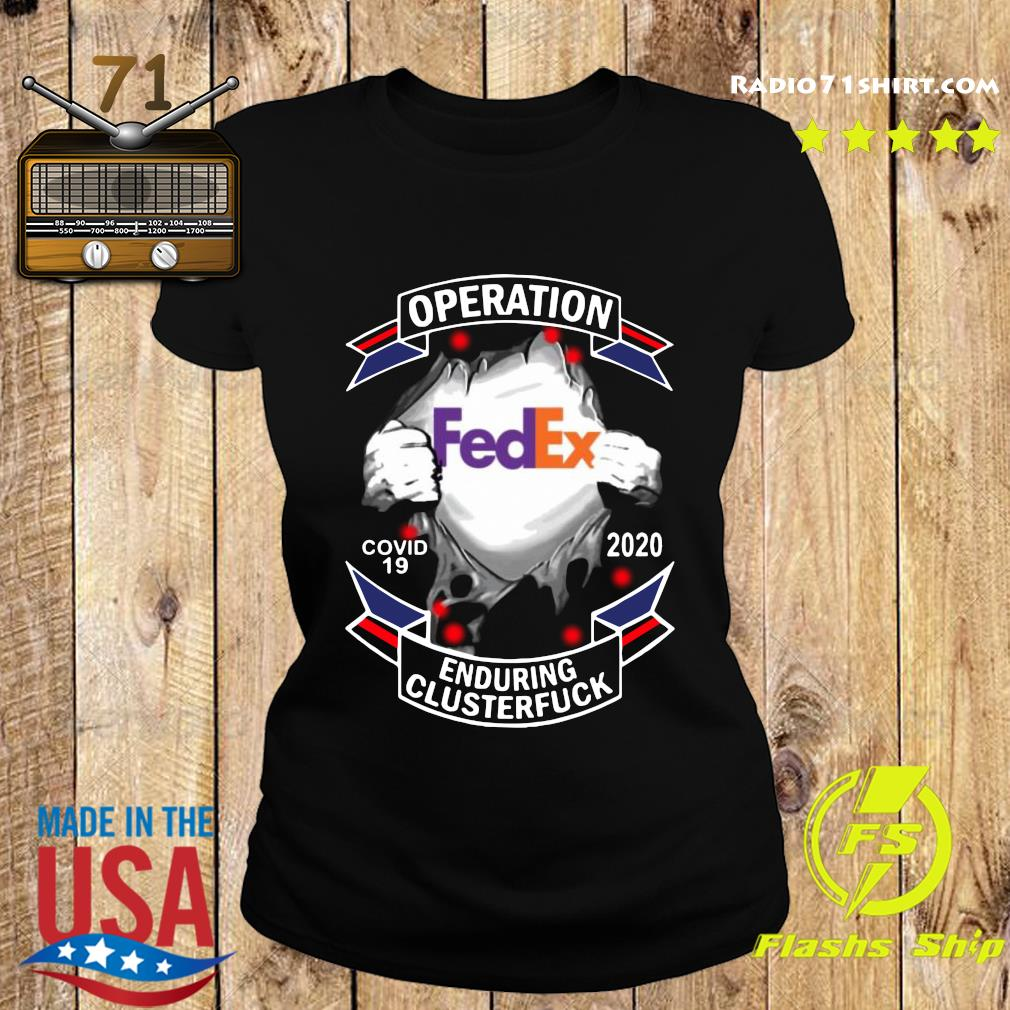 Fedex Operation Covid 19 2020 Enduring Clusterfuck T-Shirt Ladies tee